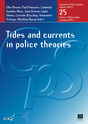 25. Tides and currents in police theories